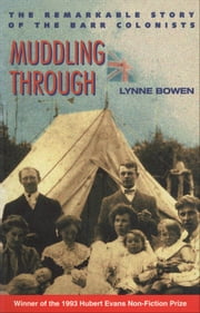 Muddling Through - The Remarkable Story of the Barr Colonists ebook by Lynne Bowen