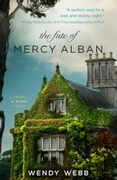 The Fate of Mercy Alban ebook by Wendy Webb