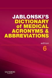 Jablonski's Dictionary of Medical Acronyms & Abbreviations ebook by Stanley Jablonski