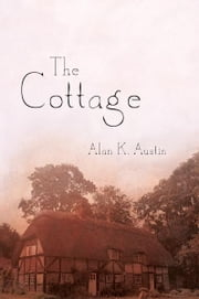 The Cottage ebook by Alan K. Austin