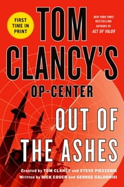 Tom Clancy's Op-Center: Out of the Ashes ebook by Dick Couch,George Galdorisi,Tom Clancy,Tom Clancy,Steve Pieczenik