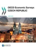 OECD Economic Surveys: Czech Republic 2016 ebook by OECD