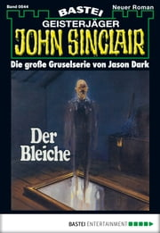 John Sinclair - Folge 0544 - Der Bleiche ebook by Jason Dark