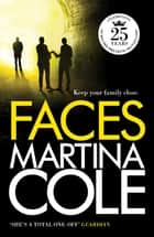 Faces - A chilling thriller of loyalty and betrayal ebook by Martina Cole