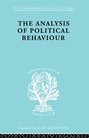 The Analysis of Political Behaviour ebook by Harold D. Lasswell