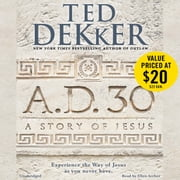 A.D. 30 - A Novel Audiolibro by Ted Dekker
