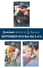 Harlequin Medical Romance September 2015 - Box Set 2 of 2 - One Night in New York\The Doctor She'd Never Forget\French Fling to Forever ebook by Amy Ruttan, Annie Claydon, Karin Baine