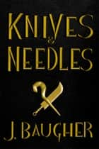Knives and Needles ebook by Jordan Baugher