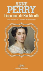 L'inconnue de Blackheath eBook by Florence BERTRAND, Anne PERRY