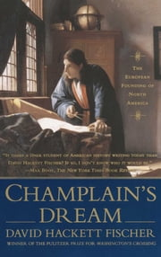 Champlain's Dream ebook by David Hackett Fischer
