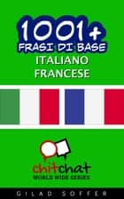 1001+ Frasi di Base Italiano - Francese ebook by Gilad Soffer