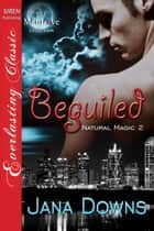 Beguiled ebook by Jana Downs
