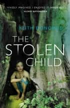 The Stolen Child ebook by Keith Donohue