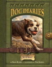 Dog Diaries #7: Stubby ebook by Kate Klimo, Tim Jessell