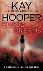 Blood Dreams - A Bishop/Special Crimes Unit Novel ebook by Kay Hooper