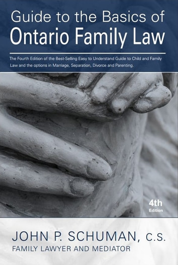 Guide to the Basics of Ontario Family Law - 4th Edition ebook by John P. Schuman