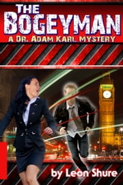 The Bogeyman, a Dr. Adam Karl Mystery ebook by Leon Shure