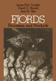 Fjords - Processes and Products ebook by James P.M. Syvitski,David C. Burrell,Jens M. Skei