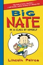 Big Nate: In a Class by Himself ebook by Lincoln Peirce,Lincoln Peirce