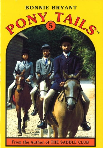 Pony Tails 5: May Takes The Lead ebook by Bonnie Bryant