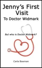Jenny's First Visit to Doctor Widmark - Erotic Love Stories, #1 ebook by Carla Bowman
