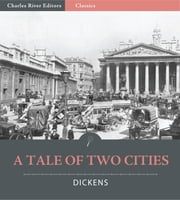 A Tale of Two Cities (Illustrated Edition) ebook by Charles Dickens