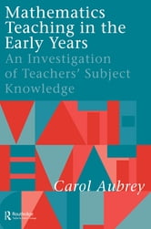 Mathematics Teaching in the Early Years - An Investigation of Teachers' Subject Knowledge ebook by Carol Aubrey