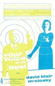 Your Voice At Its Best ebook by David Blair McClosky