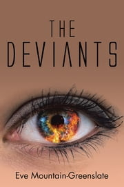 The Deviants ebook by Eve Mountain-Greenslate