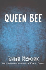 Queen Bee ebook by Keith Brooke