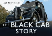 The Black Cab Story ebook by Alf Townsend