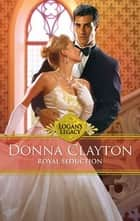 Royal Seduction ebook by Donna Clayton