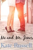 Me and Mr. Jones - Sweethearts of Sumner County, #7 ebook by Kate Russell