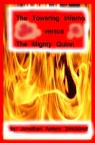 The Towering Inferno Versus The Mighty Quinn ebook by Jonathan Antony Strickland