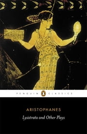 Lysistrata and Other Plays ebook by Aristophanes,Alan H. Sommerstein