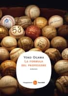 La formula del professore eBook by Yoko Ogawa