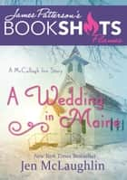 A Wedding in Maine ebook by Jen McLaughlin,James Patterson