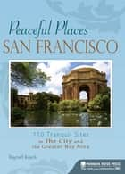 Peaceful Places: San Francisco ebook by Raynell Boeck