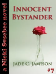 Innocent Bystander - A Nicki Sosebee Novel, #7 ebook by Jade C. Jamison