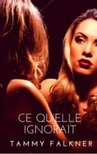 Ce qu'elle ignorait eBook by Tammy Falkner