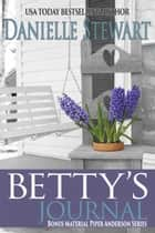 Betty's Journal ebook by Danielle Stewart