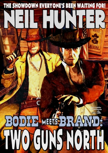 Bodie and Brand 1: Two Guns North ebook by Neil Hunter