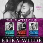 Players Club Series (Books #1-#3), The audiobook by