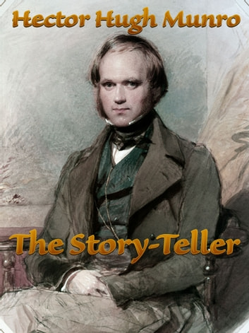 The Story-Teller ebook by Hector Hugh Munro