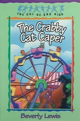 Crabby Cat Caper, The (Cul-de-sac Kids Book #12) ebook by Beverly Lewis