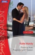 Playboy Boss, Pregnancy Of Passion 電子書籍 by Kate Hardy
