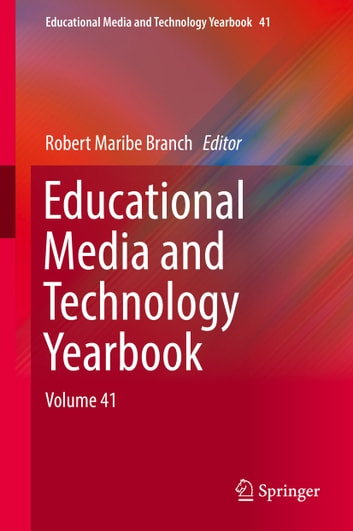 Educational Media and Technology Yearbook - Volume 41 ebook by