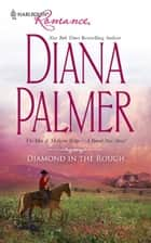 Diamond In The Rough ebook by Diana Palmer