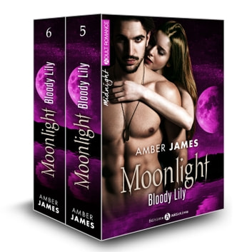 Moonlight - Bloody Lily, vol. 5-6 ebook by Amber James
