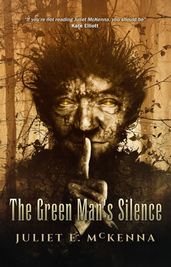 The Green Man's Silence ebook by Juliet E. McKenna